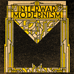 INTERWAR MODERNISM